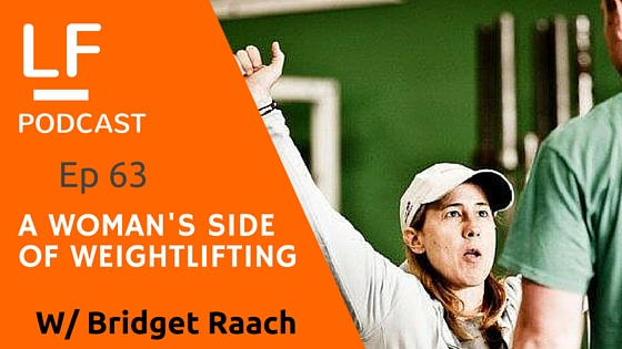 63 A Woman's Side of Weightlifting [w/ Bridget Raach]