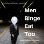 Artwork for EC 93: Men and Binge Eating
