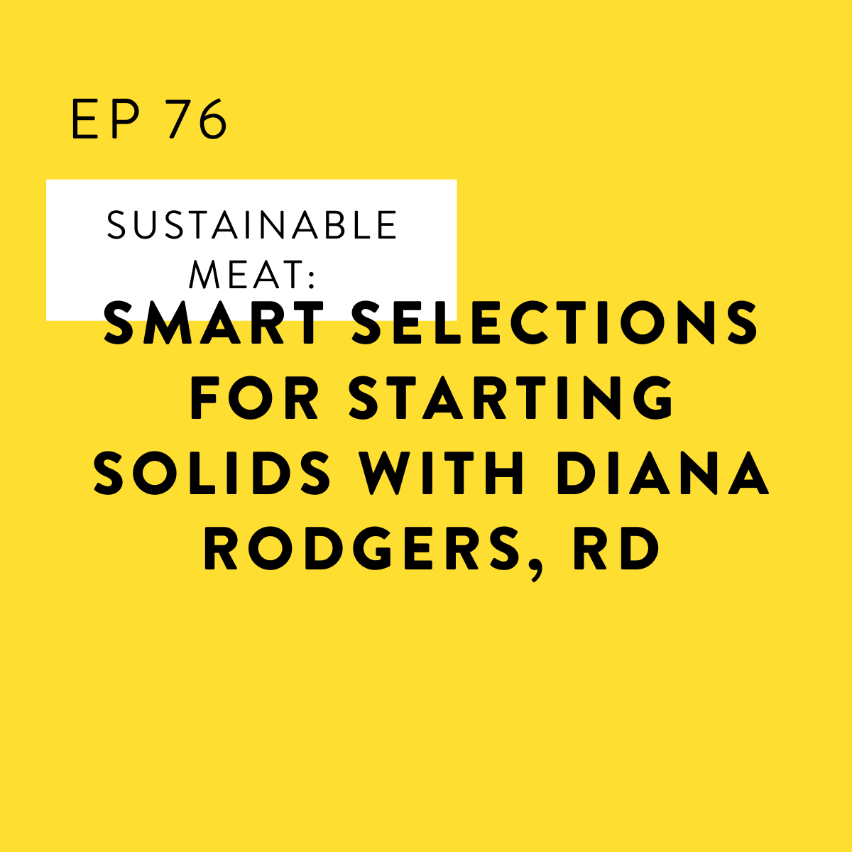 Sustainable Meat: Smart Selections for Starting Solids with Diana Rodgers, RD