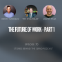 Artwork for #70 Future of Work - Part 1