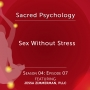 Artwork for Season 04: EP07 - Sex Without Stress with Jessa Zimmerman, PLLC