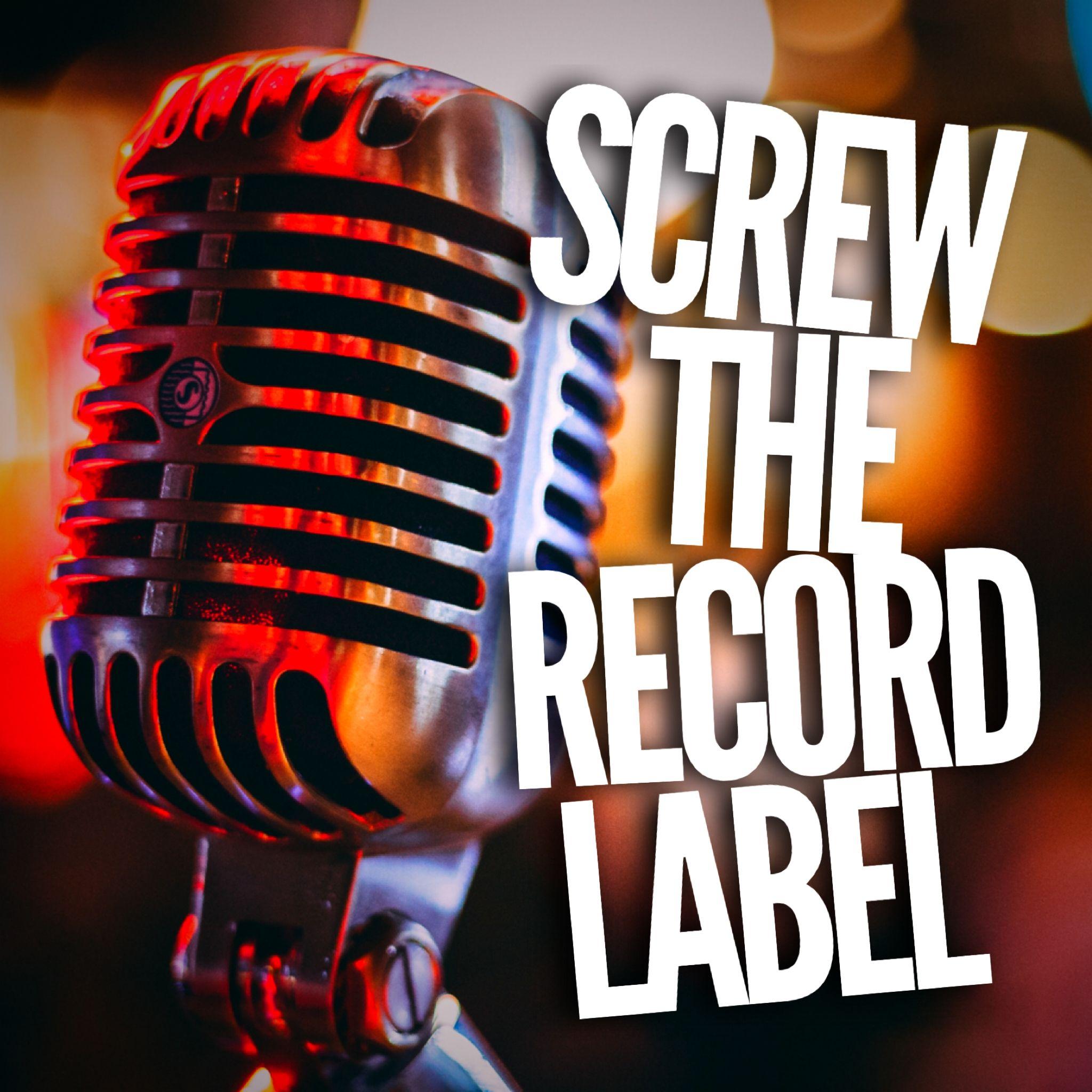 Screw The Record Label show art