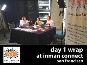 Episode 016 - Inman Day 1 Wrap