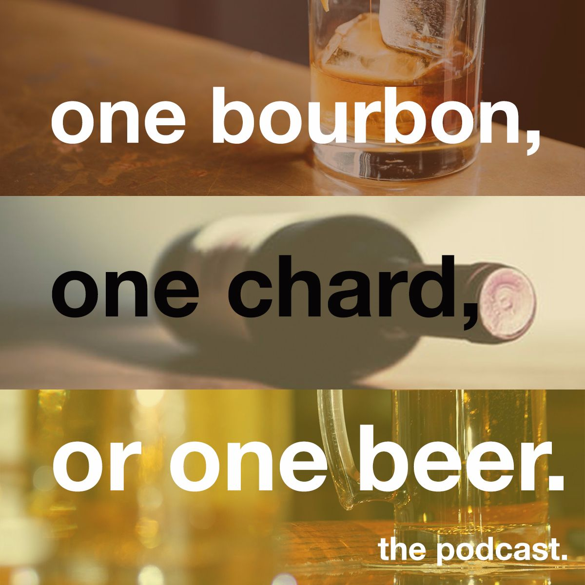 One Bourbon, One Chard, Or One Beer Podcast show art