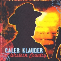 FTB podcast #83 features the new CD by CALEB KLAUDER, called Western Country