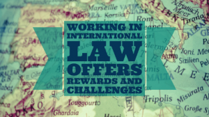 Working in International Law Offers Rewards and Challenges - EP 49