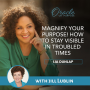 Artwork for EP34: Magnify Your Purpose! How to Stay Visible in Troubled Times With Jill Lublin