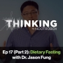 Artwork for Dietary Fasting ft. Dr. Jason Fung || Episode 17 (Pt. 2)