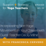 Artwork for 32:  Incorporating Non-Yoga Movements In Your Classes with Guest Teacher Cecily Milne