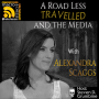 Artwork for A Road Less Travelled and the Media with Alexandra Scaggs