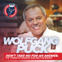 Artwork for Wolfgang Puck | Don't Take No for an Answer & Daily Diligence You Need to Succeed