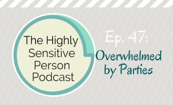 47. Overwhelmed by Big Parties