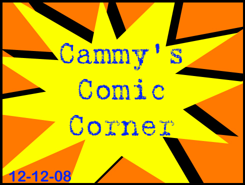 Cammy's Comic Corner - Episode 59 (12/12/08)
