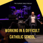 Artwork for Working in a difficult catholic school