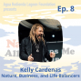 Artwork for Ep. 8 Kelly Cardenas: Nature, Business, and Life Balancers