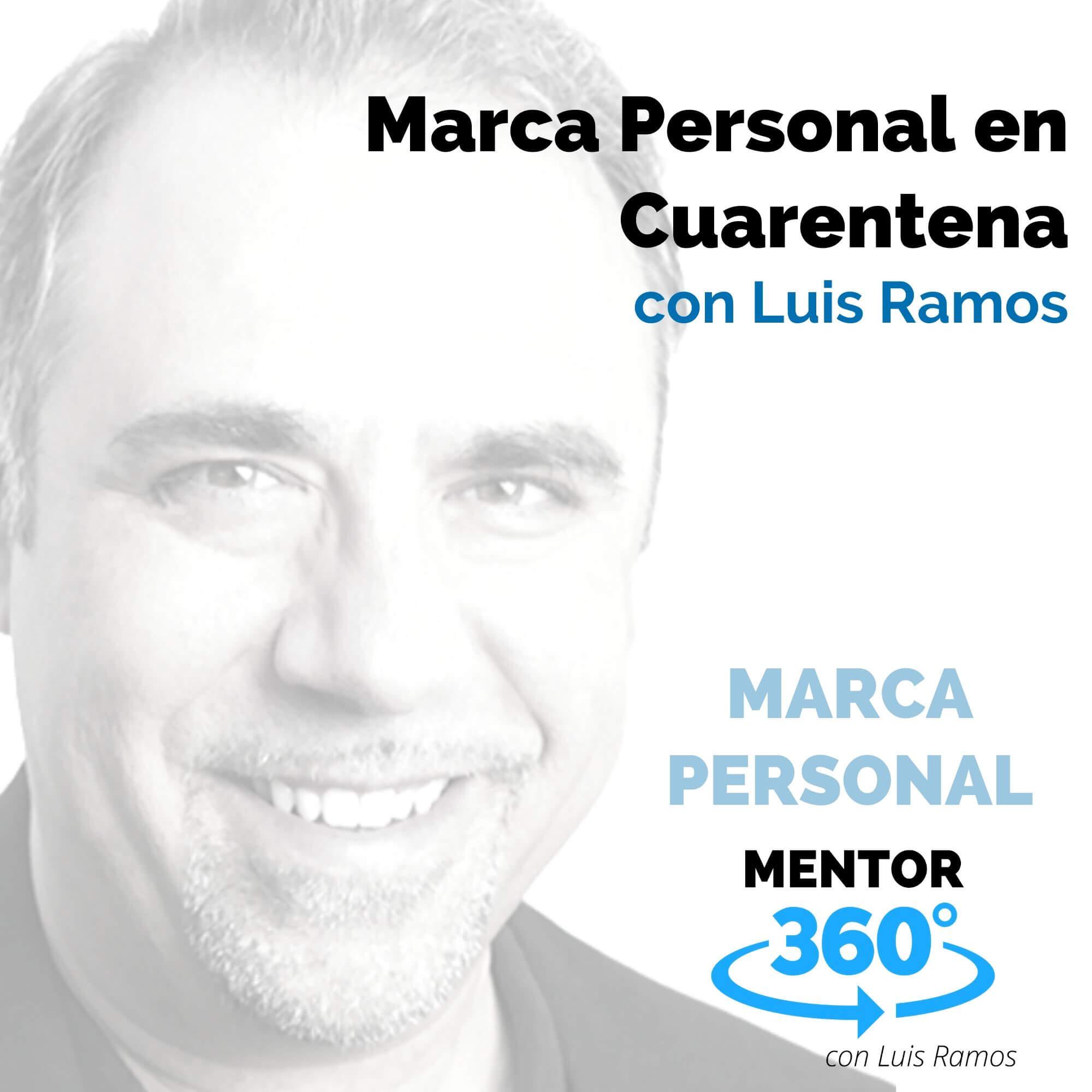 Marca personal en cuarentena, con Luis Ramos - MARCA PERSONAL