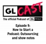 Artwork for Episode 9: How to start a podcast: Outsourcing and show notes