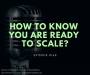 Artwork for #148 - How To Know You Are Ready To Scale?
