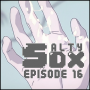 Artwork for Salty DX Episode 16 - I Gotta Spend All This Money on Lube and Sadness
