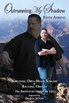 Keith Ahrens Loses 200 lbs and Out Runs His Shadow