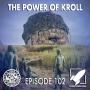 Artwork for Episode 102: The Power of Kroll (Kroll Show)