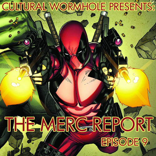 Cultural Wormhole Presents: The Merc Report Episode 9