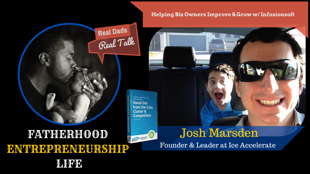 What Separates Startup Dads From Others | Josh Marsden | Episode 24: Part 1