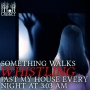 Artwork for Something Walks Whistling Past My House Every Night at 3:03