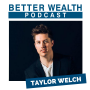 Artwork for Wealth Building with Taylor Welch