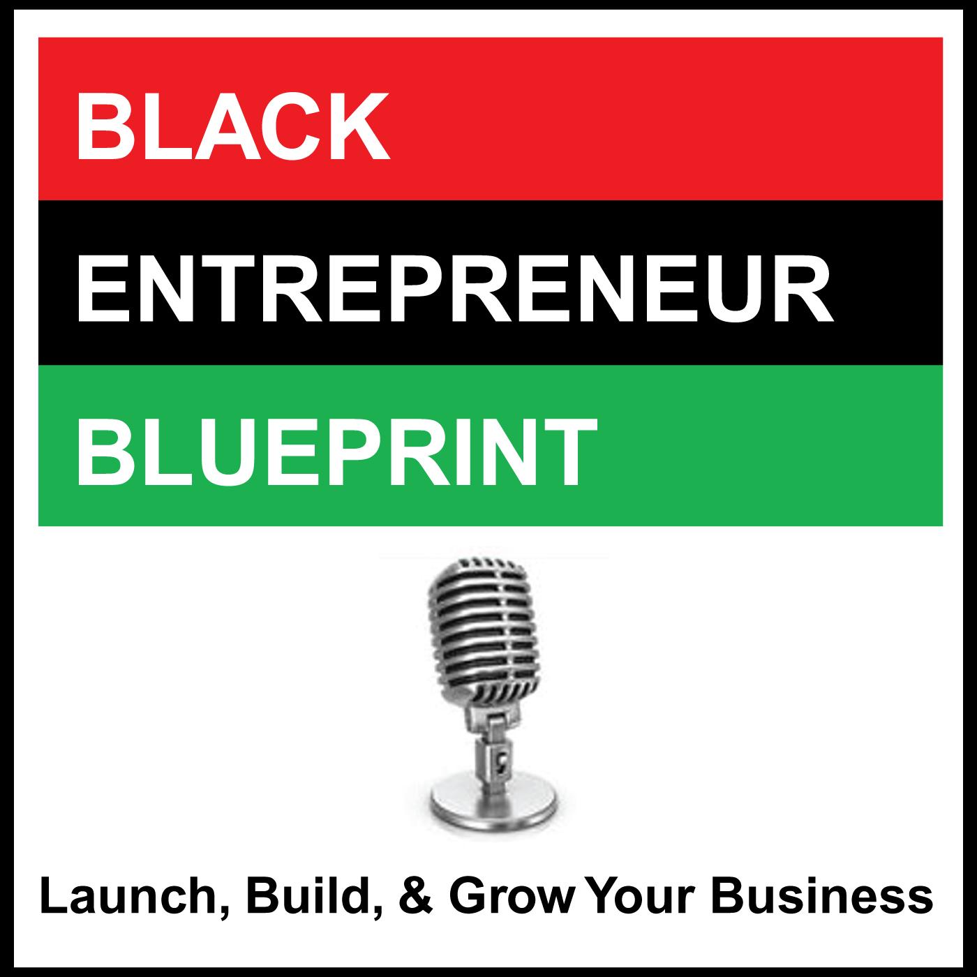 Black Entrepreneur Blueprint: 10 - Lauren Brewton - Passion To Profit