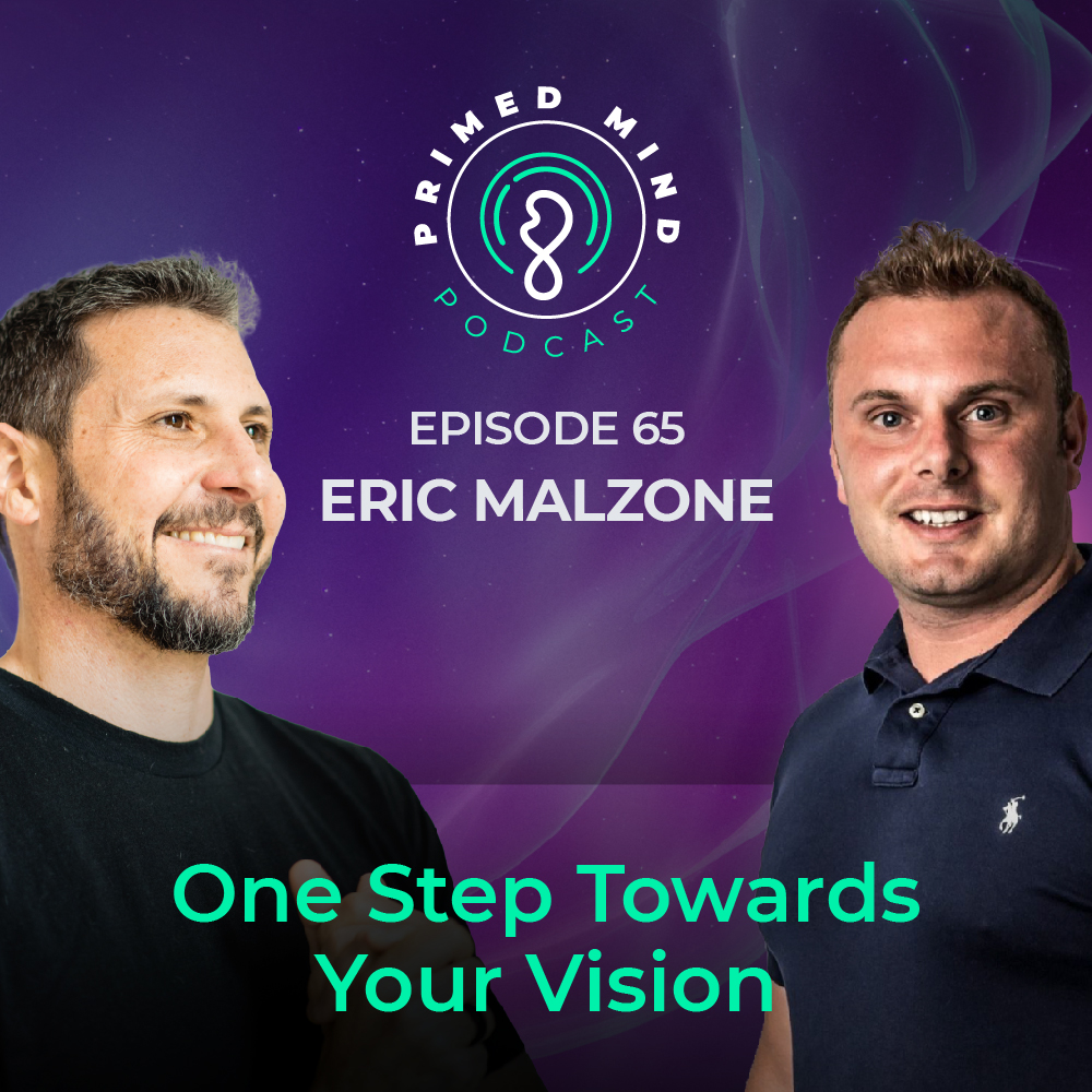 065 - Eric Malzone - One Step Towards Your Vision