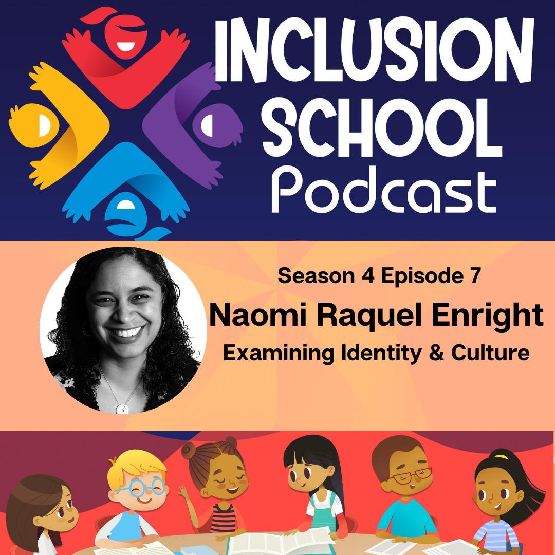 Examining Identity & Culture with Naomi Raquel Enright