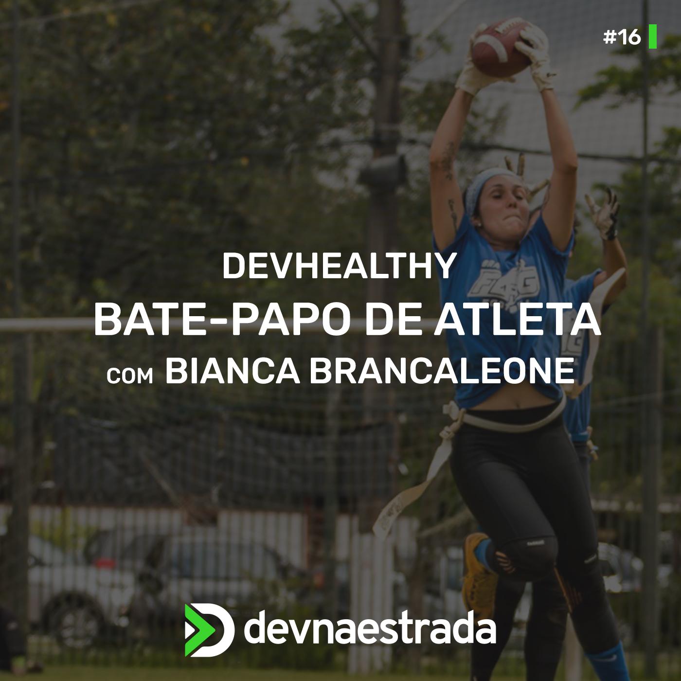 DevHealthy #16 - Bate-papo Bianca Brancaleone