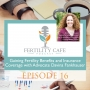 Artwork for Ep. 16 | Gaining Fertility Benefits and Insurance with Advocate Davina Fankhauser