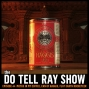 Artwork for The Do Tell Ray Show E-44 Moths in My Coffee, Can of Haggis, Flat Earth Rocketeer