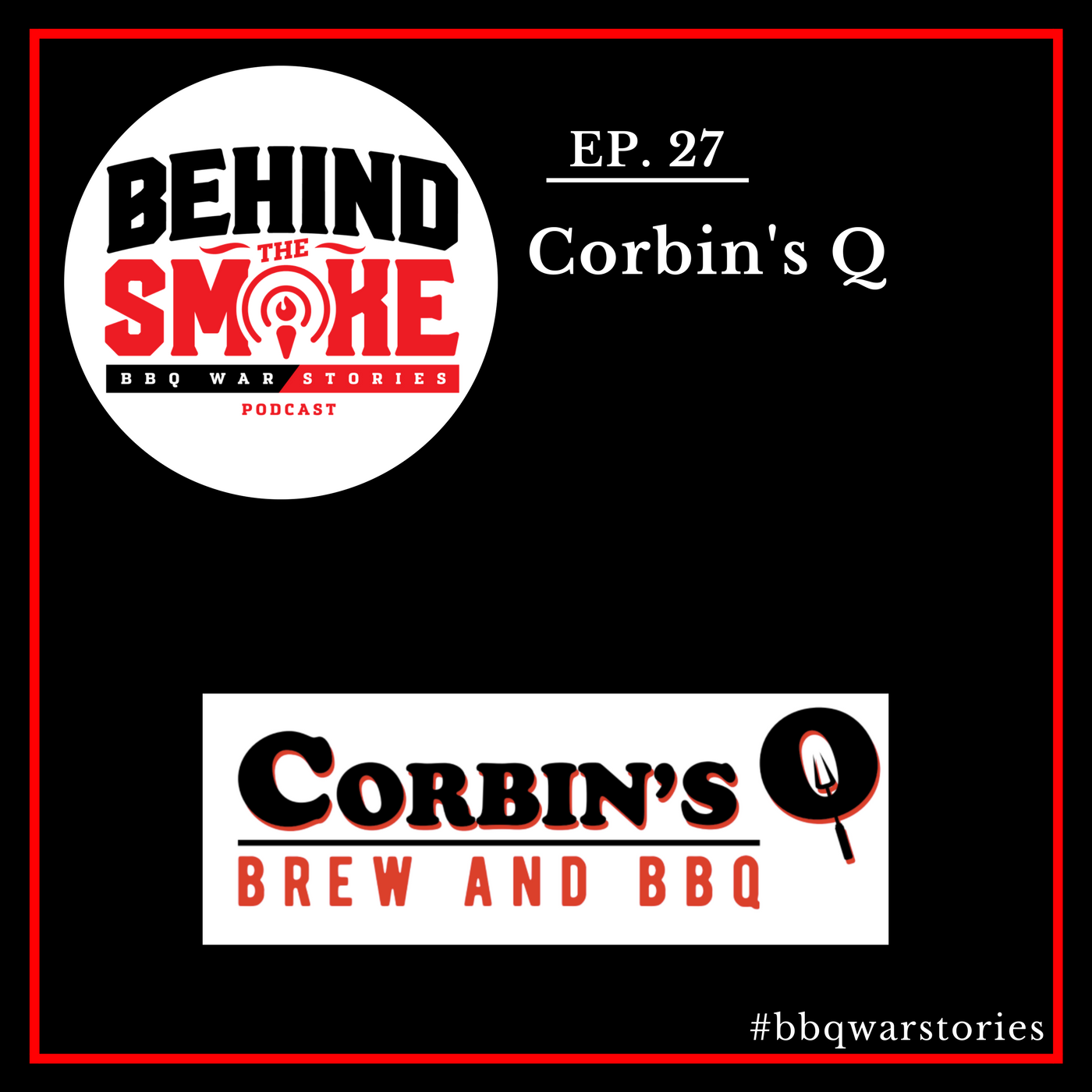 Artwork for #027: From Catering and Vending at Farmers Markets to Opening a Barbecue & Beer Restaurant - Corbin's Q
