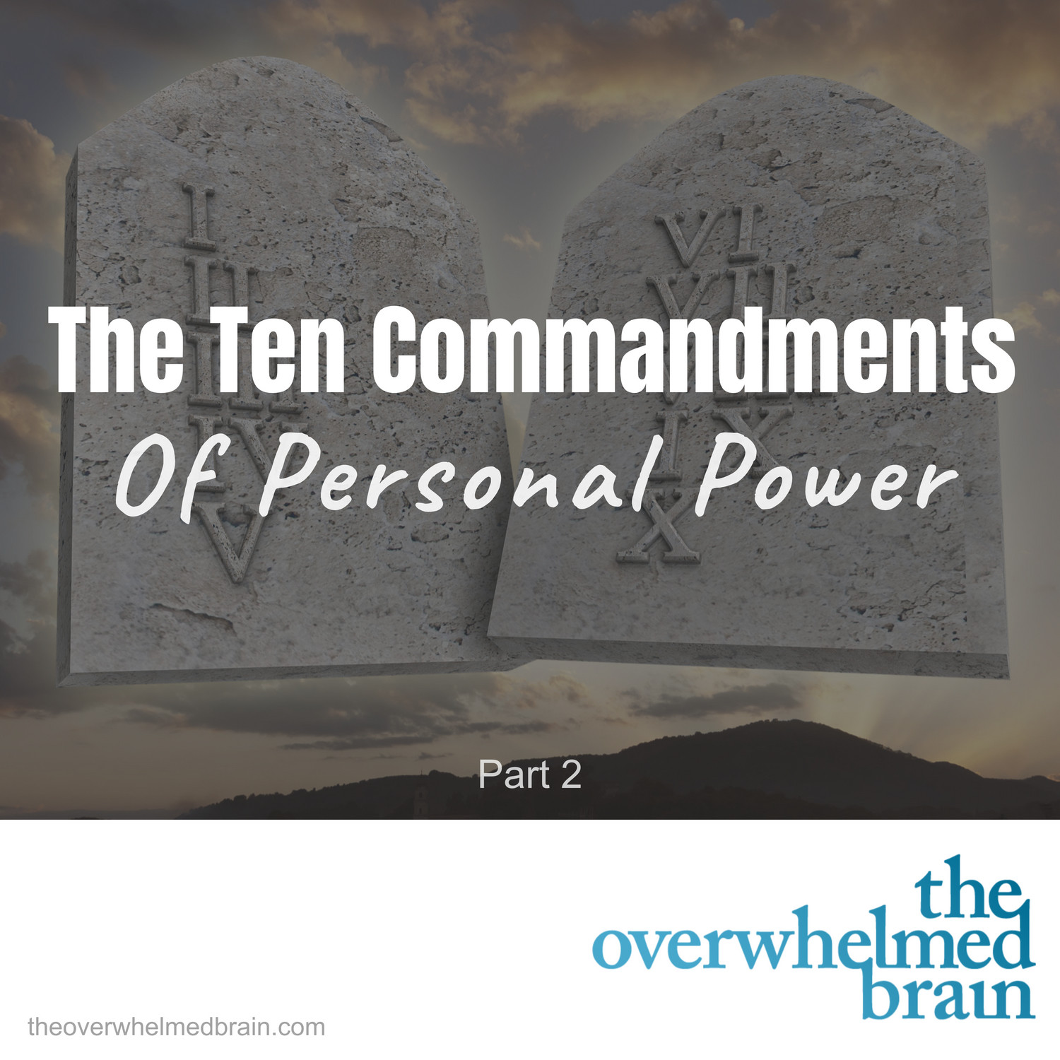 The Ten Commandments of Personal Power - Part 2