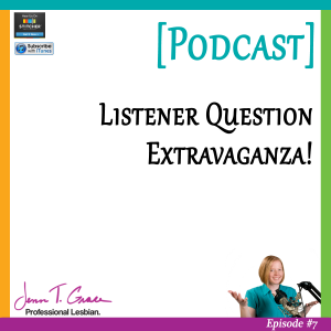 Personal Branding for the LGBTQ Professional - #007: Listener Question Extravaganza! [Podcast]