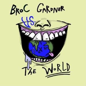 Broc Gardner VS The World