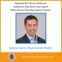 Artwork for Ep #87: How to Build an Audience and Grow Your Agent Referrals by Teaching Agent Classes