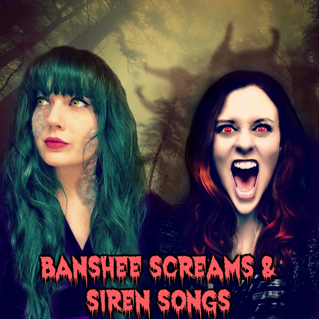 Banshee Screams and Siren Songs