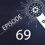 Artwork for Episode 69 - Cardano Stake Pool Operator Experience, Staking Rewards, Future Improvements
