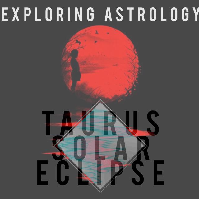 Exploring the Taurus Solar Eclipse