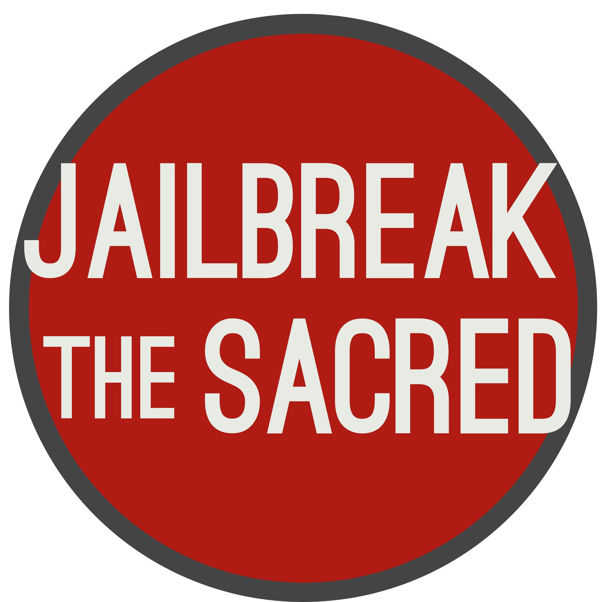 Jailbreak the Sacred show art