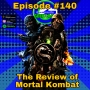 Artwork for Ep #140: The MORTAL KOMBAT Review!