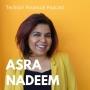 Artwork for S4EP3: Asra Nadeem