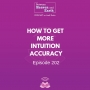 Artwork for How to Get More Intuition Accuracy - Episode #202