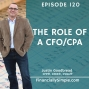 Artwork for Ep. 120: The Role of a CFO/CPA