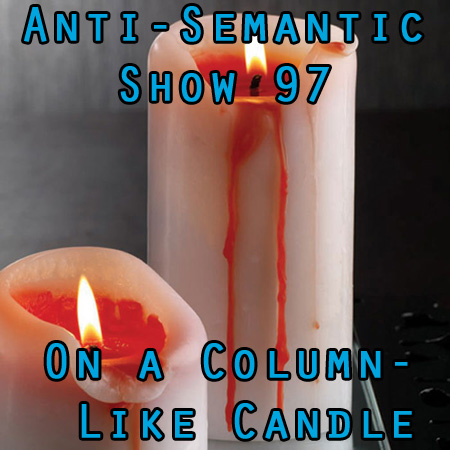 Episode 97 - On a Column-Like Candle