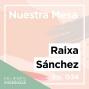 Artwork for Ep. 034 Nuestra Mesa con Raixa Sánchez